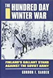 img - for The Hundred Day Winter War: Finland's Gallant Stand against the Soviet Army (Modern War Studies) book / textbook / text book