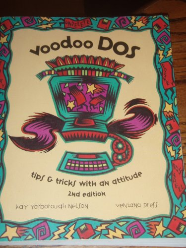 Voodoo DOS: Tips & Tricks With an Attitude (Ventana Press Voodoo Series)