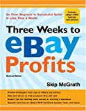 Three Weeks to eBay® Profits, Revised Edition: Go from Beginner to Successful Seller in Less than a Month (Three Weeks to Ebay Profits: Go from Beginner to Successful)