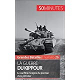 La guerre du Kippour: Le conflit à l'origine du premier choc pétrolier (Grandes Batailles t. 26) (French Edition)