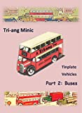 Tri-ang Minic Tinplate Vehicles: Part 2 - Buses: A practical guide