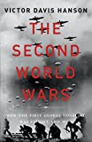 The Second World Wars: How the First Global Conflict Was Fought and Won