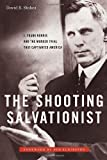 img - for The Shooting Salvationist: J. Frank Norris and the Murder Trial that Captivated America Hardcover - July 12, 2011 book / textbook / text book