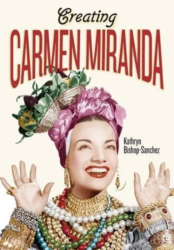 creating-carmen-miranda-race-camp-and-transnational-stardom