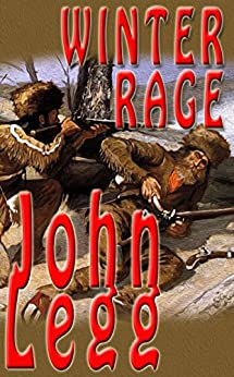 Winter Rage (Mountain Times Book 1) by [Legg, John]
