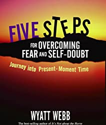 Five Steps to Overcoming Fear and Self Doubt