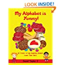 My Alphabet is Yummy!: Helping Beginning Readers learn their ABCs