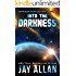 Into the Darkness (Crimson Worlds Refugees Book 1)