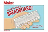 img - for How to Use a Breadboard! (Make: Handbook) book / textbook / text book