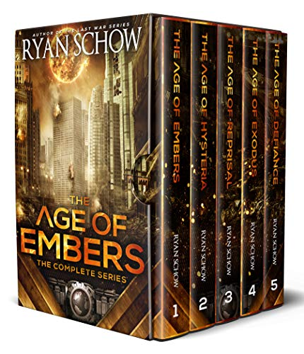 The Complete Age of Embers Series (Books 1 - 5): A Post-Apocalyptic EMP Survival Thriller by [Schow, Ryan]