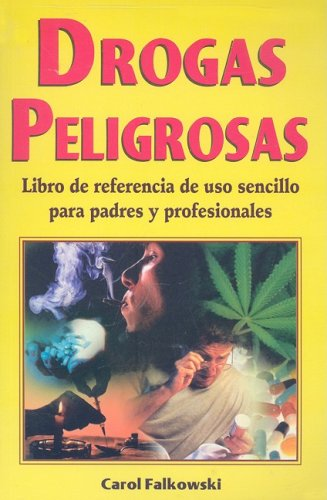 Drogas peligrosas-libro de referencia (Spanish Edition) [Carol Falkowski] (Tapa Blanda)
