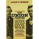 The Union Forever: Lincoln, Grant, and the Civil War