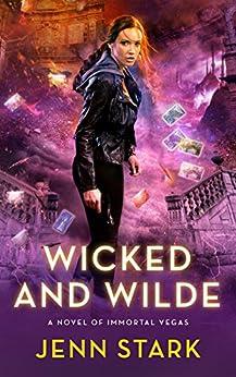 Wicked And Wilde: Immortal Vegas, Book 4 by [Stark, Jenn]