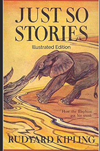 Just So Stories - Illustrated Edition