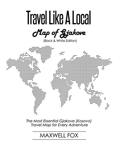 Travel Like a Local - Map of Gjakove: The Most Essential Gjakove (Kosovo) Travel Map for Every...