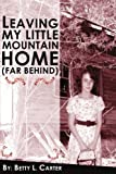 Leaving My Little Mountain Home, Betty Carter, 1420846698