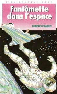 Fantômette, tome 34 : Fantômette dans l'espace par Georges Chaulet