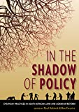 In the Shadow of Policy : Everyday Practices in South African Land and Agrarian Reform, Hebinck, Paul and Cousins, Ben, 1868147452
