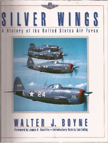 Silver Wings: A History of the United States Air Force ()