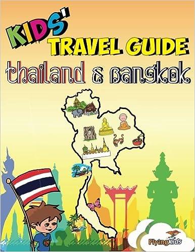 Kids' Travel Guide - Thailand & Bangkok: The fun way to