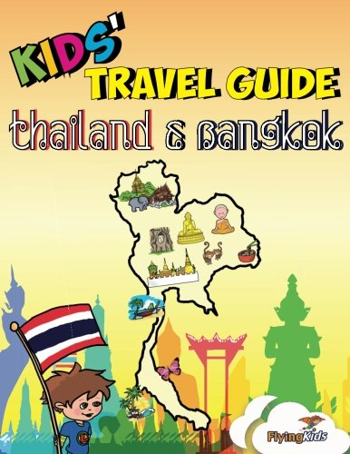 Read Online Kids' Travel Guide - Thailand & Bangkok: The fun way to discover Thailand & Bangkok (Kids' Travel Guide Series) (Volume 32) ebook
