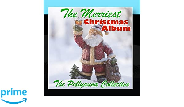 the pollyanna collective the merriest christmas album amazoncom music - Christmas Pollyanna