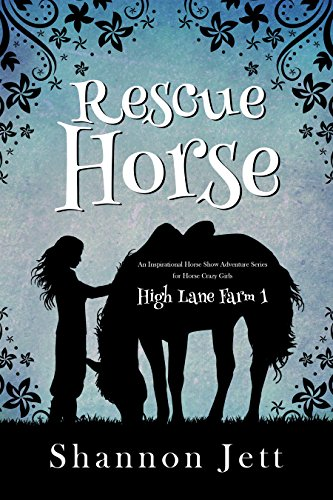 Rescue Horse (High Lane Farm Book 1) by [Jett, Shannon]