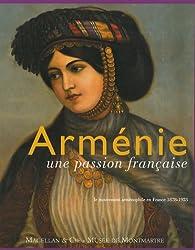 Arménie, une passion française : Le mouvement arménophile en France 1878-1923 par Claire Mouradian