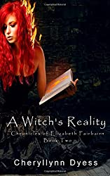 A Witch's Reality (The Chronicles of Elizabeth Fairbairn) (Volume 2)
