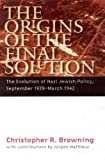 The Origins of the Final Solution, Christopher R. Browning, 0803213271