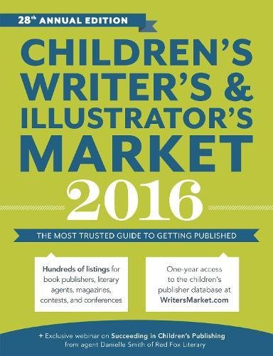 Children's Writer's & Illustrator's Market 2016: The Most Trusted Guide to Getting Published