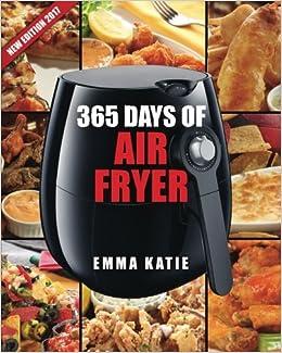 Air Fryer Cookbook: 365 Days of Air Fryer Cookbook - 365