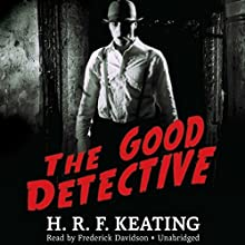 The Good Detective Audiobook by H. R. F. Keating Narrated by Frederick Davidson