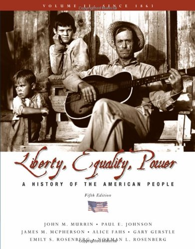 2: Liberty, Equality, and Power: A History of the American People, Volume II: Since 1863