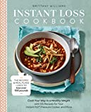 #9: Instant Loss Cookbook: Cook Your Way to a Healthy Weight with 125 Recipes for Your Instant Pot,  Pressure Cooker, and More