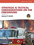Strategic and Tactical Considerations on the Fireground 3rd Edition