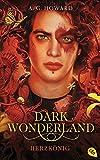 Dark Wonderland - Herzkönig (Die Dark Wonderland-Reihe, Band 3)