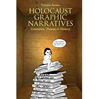 Holocaust Graphic Narratives: Generation, Trauma, and Memory
