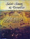 Front cover for the book Saint-Simon at Versailles by Louis de Rouvroy Duc de Saint-Simon
