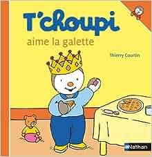 T 39 choupi aime la galette t 39 choupi l 39 ami des petits - Tchoupi galette ...