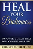 img - for Heal Your Brokenness: 10 Powerful Days That Will Change Your Life book / textbook / text book