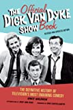 The Official Dick Van Dyke Show Book: The Definitive History of Television's Most Enduring Comedy