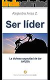 Ser líder: La dichosa capacidad de dar AYUDA