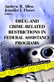 Drug- and Crime-Related Restrictions in Federal Assistance Programs, , 1622571274