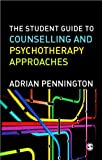 The Student Guide to Counselling and Psychotherapy Approaches, Pennington, Adrian, 1446248682