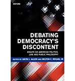 img - for [ { DEBATING DEMOCRACY'S DISCONTENT: ESSAYS ON AMERICAN POLITICS, LAW, AND PUBLIC PHILOSOPHY } ] by Allen, Anita L (AUTHOR) Oct-15-1998 [ Paperback ] book / textbook / text book