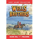 Wells Brothers (Andy Adams Collection)