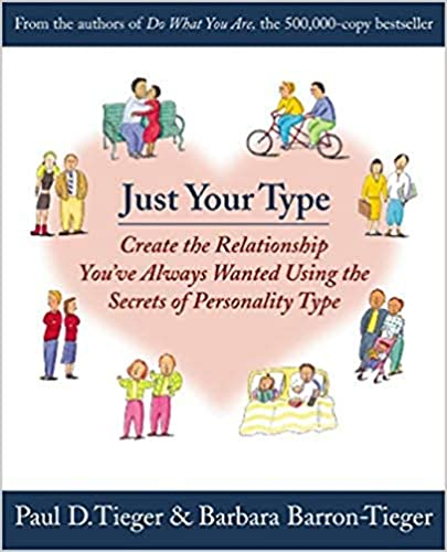 Just Your Type: Create the Relationship You've Always Wanted Using