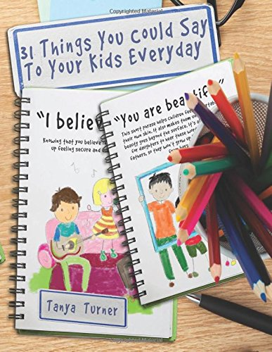 31 Things Your Kids Should Be Doing >> 31 Things You Could Say To Your Kids Everyday Tanya Turner