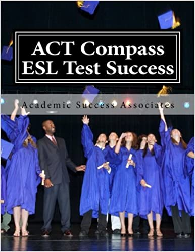 ACT Compass ESL Test Success: Practice Tests for the ACT English ...